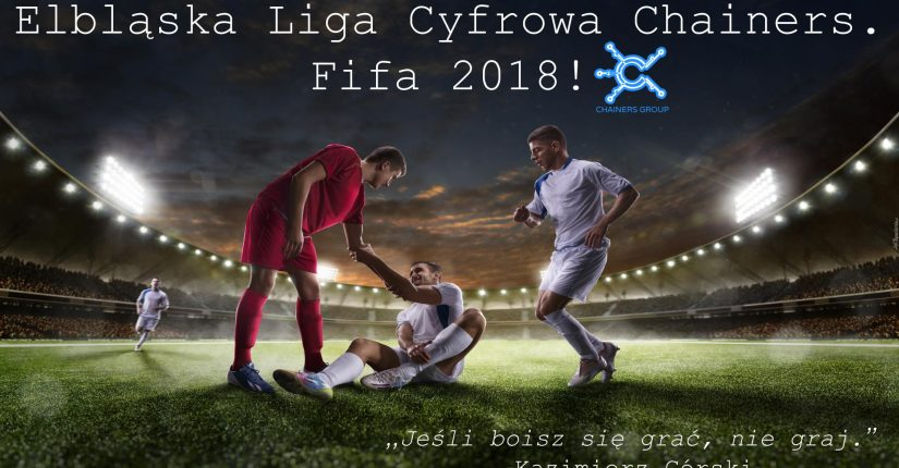 zdjęcie wpisu Elbląska Liga Cyfrowa Chainers. Fifa 2018! Czas Start!