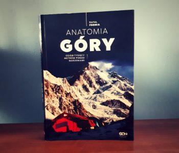 """""""Anatomia Góry"""" - Rafał Fronia. Podróż zaczyna się tutaj."""
