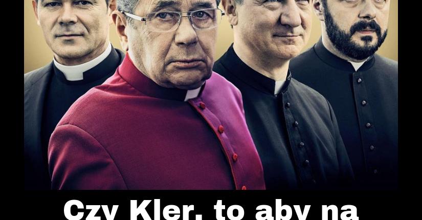 zdjęcie wpisu Czy Kler, to aby na pewno film o klerze?