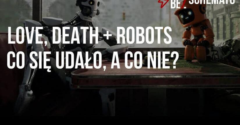 zdjęcie wpisu Love Death & Robots – Co się udało, a co nie?