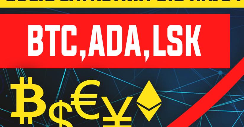 zdjęcie wpisu Analiza kryptowalut – Bitcoin, Lisk, Cardano