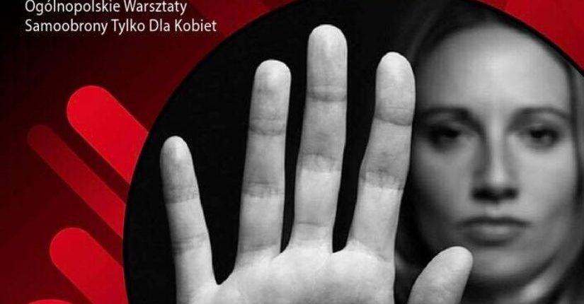 zdjęcie wpisu Masz Prawo Się Bronić – Ogólnopolskie Warsztaty Dla Kobiet.