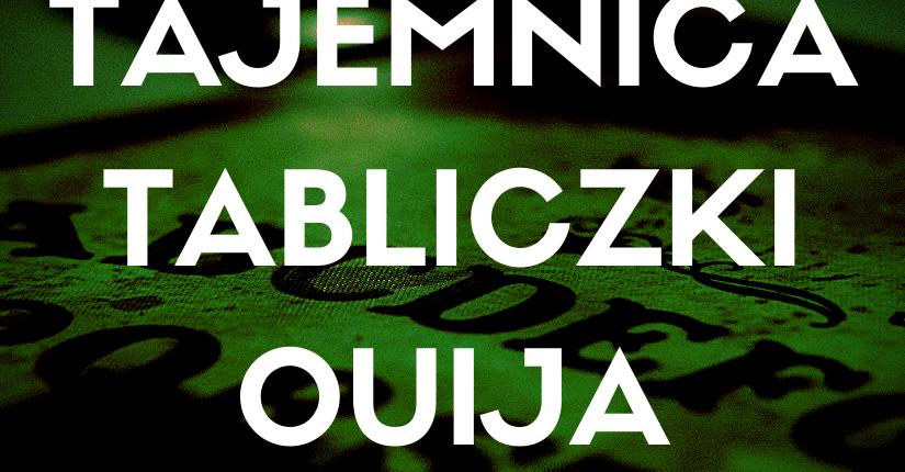 zdjęcie wpisu Jak działa tabliczka Ouija?